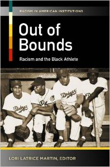 CMG May Book #2 of the Month is Out of Bounds: Racism and the Black Athlete (Racism in American Institutions)